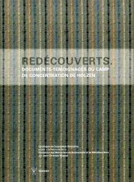Redécouverts. Documents-témoignages du camp de concentration de Holzen