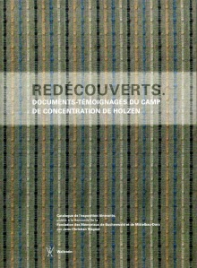 Redécouverts. Documents-témoignages du camp de concentration de Holzen