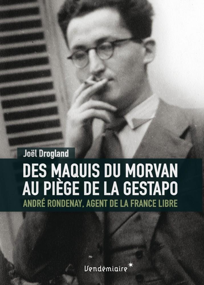 Des maquis du Morvan au piège de la Gestapo, de Joël Drogland.jpg